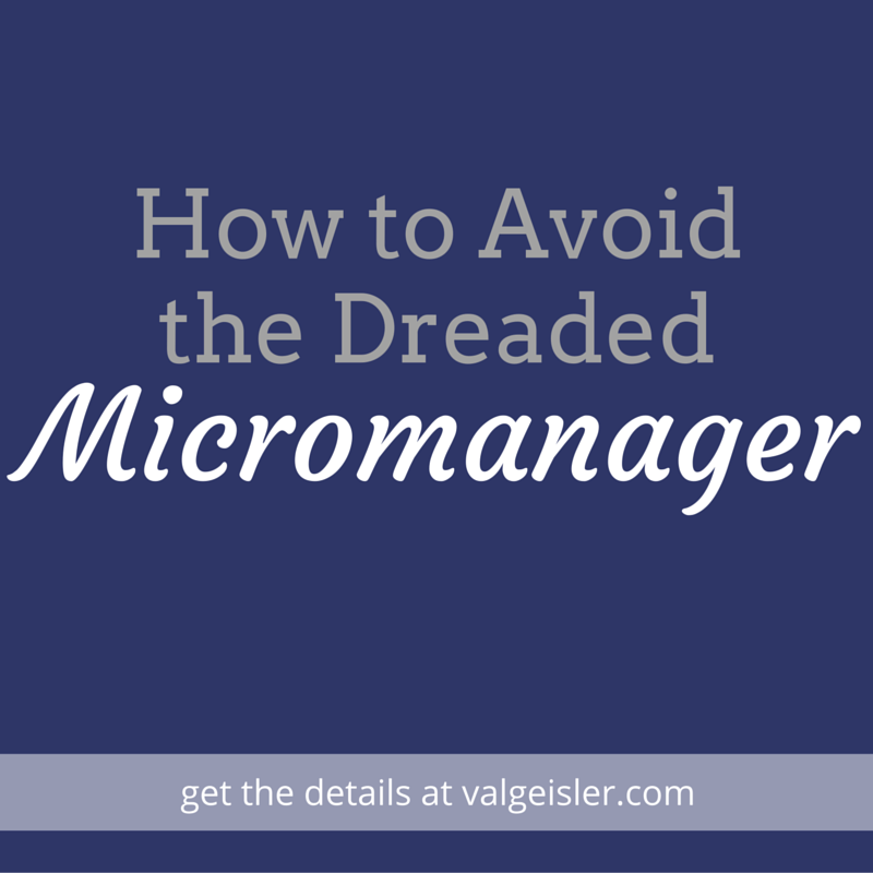 how to avoid the dreaded micromanager