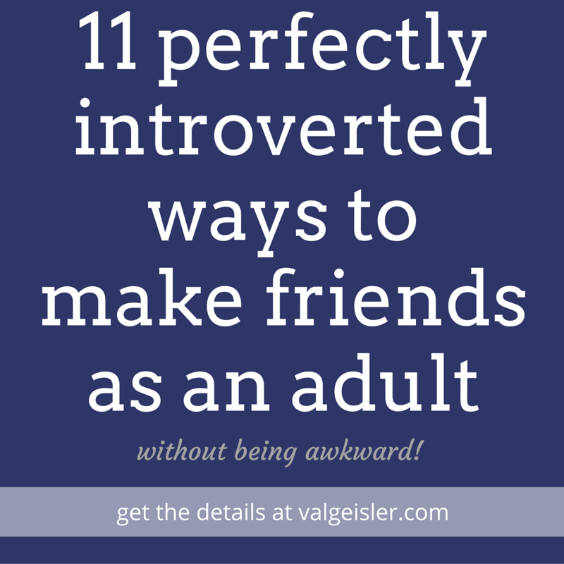 11 perfectly introverted ways to make friends as an adult